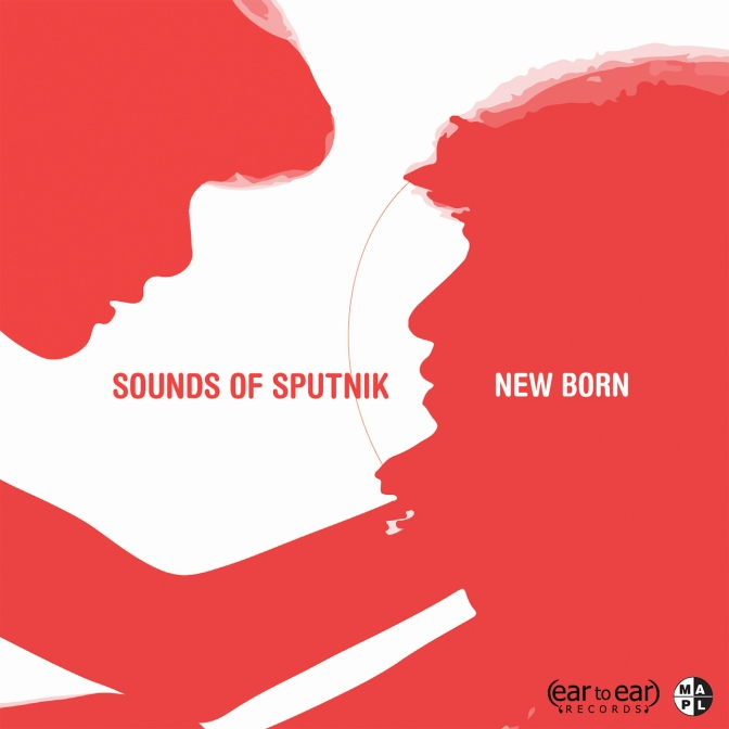 Sounds of Sputnik - New Born ft. Ummagma