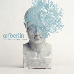 Anberlin - Never Take Friendship Personal (2005)